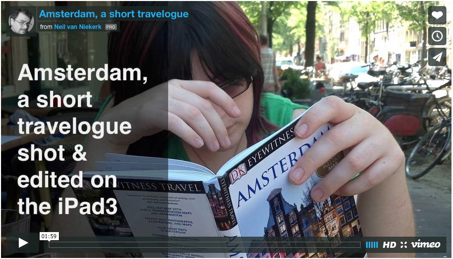Amsterdam – A travelogue shot and edited on the iPad 3